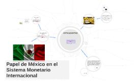 Papel de México en el Sistema Monetario Internacional