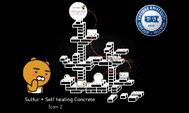 Sulfur + Self healing Concrete