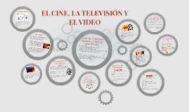 EL CINE, LA TELEVISIÓN Y EL VIDEO