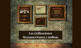 Copy of Las civilizaciones Mesoamericanas y andinas