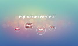 EQUAZIONI-PARTE 2