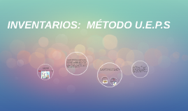 MÉTODO U.E.P.S