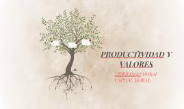 PRODUCTIVIDAD Y VALORES