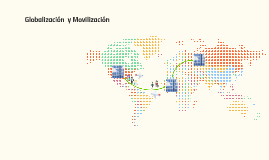 Globalización  y Mobilización