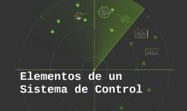 Copy of Elementos de un Sistema de Control