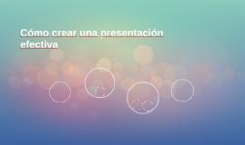 Cómo crear una presentación efectiva
