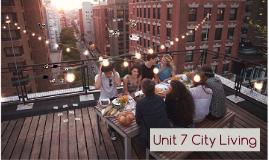 Unit 7 City Living