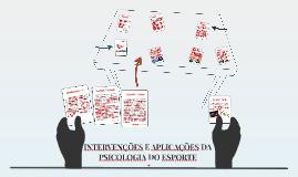 INTERVENÇÕES E APLICAÇÕES DA PSICOLOGIA DO ESPORTE