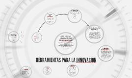 Copy of HERRAMIENTAS PARA LA INNOVACION