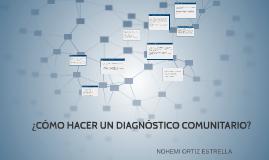 Copy of ¿CÓMO HACER UN DIAGNÓSTICO COMUNITARIO?