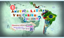 1. América Latina y el Caribe: ¿una región?