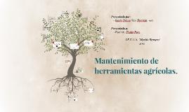 Copy of Mantenimiento de herramientas agricolas.