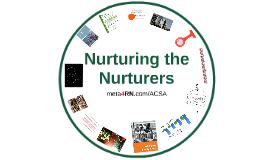 Nurturing the Nurturers