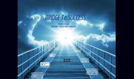 BRIDGE To SUCCESS