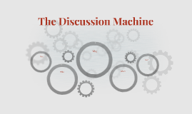 The Discussion Machine
