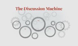The Discussion Machine