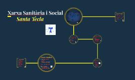 Xarxa Sanitària i Social     Santa Tecla