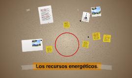 Copy of Los recursos energeticos