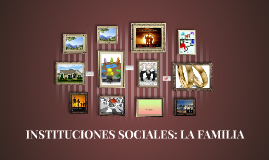 Copy of INSTITUCIONES SOCIALES: LA FAMILIA