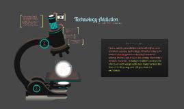 Copy of Technology Addiction: 020813
