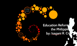 Copy of Education Reform in the Philippines