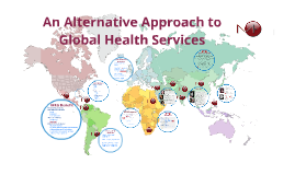Copy of An Alternative Approach to Global Health Services