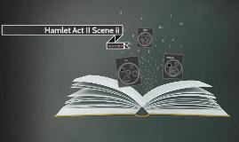 Hamlet Act II Scene ii