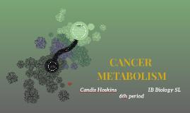 CANCER METABOLISM