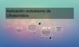 Aplicación ondulatoria de Ultrasonidos