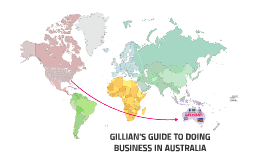 GILLIAN'S GUIDE TO DOING BUSINESS IN AUSTRALIA (THE RIGHT WA