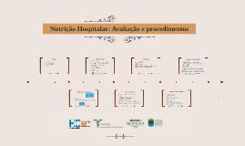 Copy of Nutrição Hospitalar: Avaliação e procedimentos