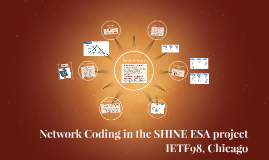 NetworkCoding_SHINE_IETF98_Shrinked
