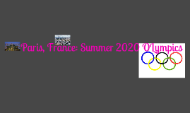 Paris, France for the 2020 Summer Olympics