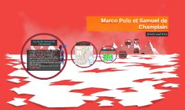 Marco Polo et Samuel de Champlain