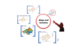 Maps and tensions