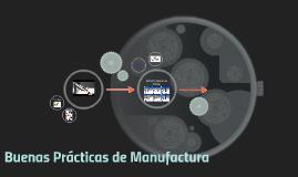 Copia de Buenas Prácticas de Manufactura