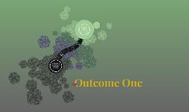 Outcome One