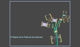 Copy of El Impacto de la Fusión de dos Empresas