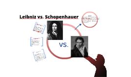 Leibniz vs. Schopenhauer