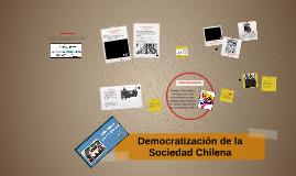 Copy of Proceso de Democratización de la Sociedad Chilena