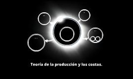 Teoría de la producción y los costos.