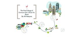 The Psychology of Environment: Urban Vs. Rural