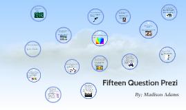Fifteen Question Prezi