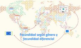 Fecundidad según género y fecundidad diferencial