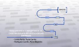 TRASCENDENCIA E IMPORTANCIA DEL CASO WATERGATE EN LA ETICA D