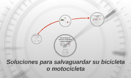 Soluciones para salvaguardar su bicicleta o motocicleta