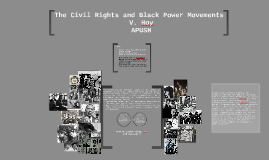 Copy of The Civil Rights and Black Power Movements