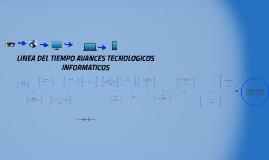 Copy of LINEA DEL TIEMPO AVANCES TECNOLOGICOS
