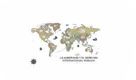 LA SOBERANIA Y EL DERECHO INTERNACIONAL PÚBLICO