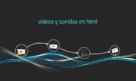 videos y sonidos en html